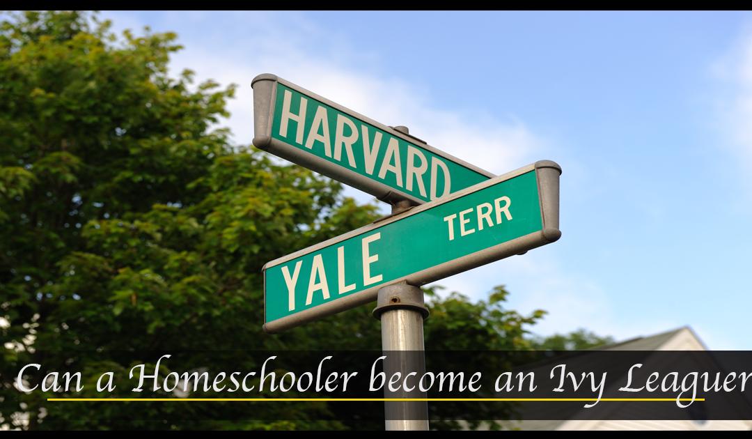 Can a Homeschooler Become an Ivy Leaguer?