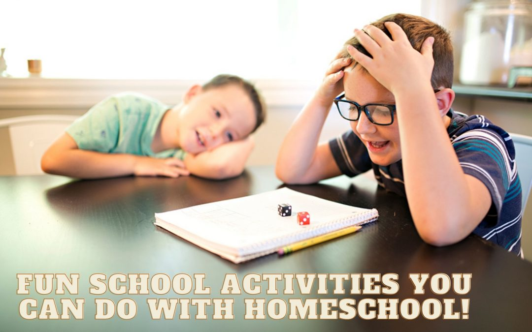 Fun School Activities You Can Do With Homeschool