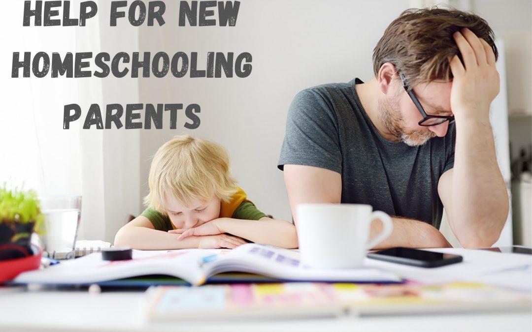 Help For New Homeschooling Parents