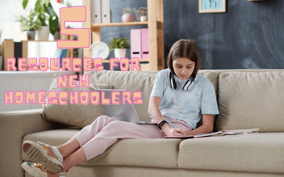 5 Resources for New Homeschoolers