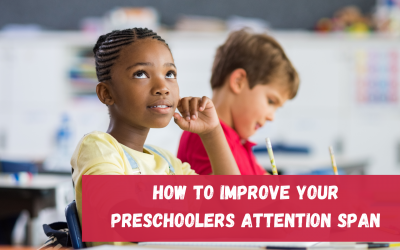 How to Improve Your Preschoolers Attention Span