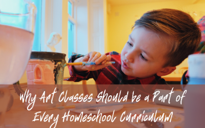 Why Art Classes Should be a Part of Every Homeschool Curriculum