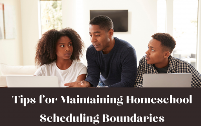 Tips for Maintaining Homeschool Scheduling Boundaries