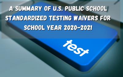 A Summary of U.S. Public School Standardized Testing Waivers for School Year 2020-2021