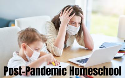 Post-Pandemic Homeschool