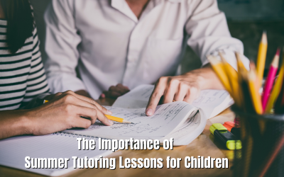 The Importance of Summer Tutoring Lessons for Children
