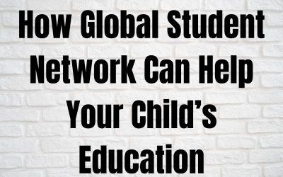 How Global Student Network Can Help Your Child's Education