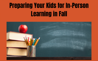 Preparing Your Kids for In-Person Learning in Fall