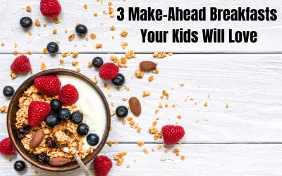 3 Make-Ahead Breakfasts Your Kids Will Love