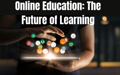 Online Education: The Future of Learning