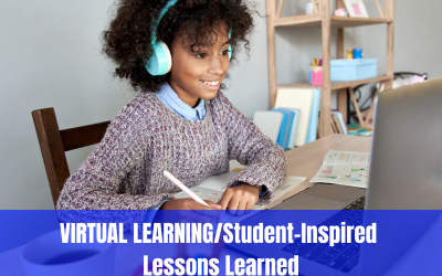 VIRTUAL LEARNING/Student-Inspired Lessons Learned – 1/6