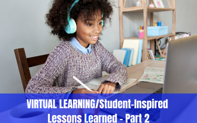 VIRTUAL LEARNING/Student-Inspired Lessons Learned – 2/6